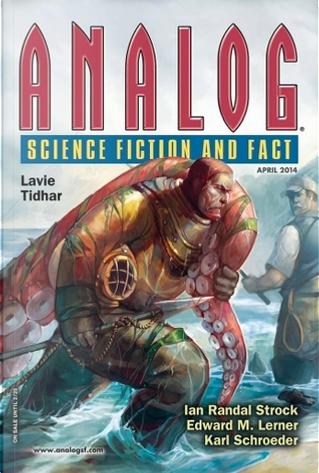 Analog Science Fiction and Fact, April 2014 by Karl Schroeder, Lavie Tidhar, Don Webb, Jordan Jeffers, Eric Baylis, John Hakes, Ian Randal Stroch
