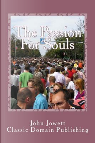 The Passion for Souls by John Jowett