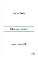 L'Europa è finita? by Enrico Letta, Lucio Caracciolo