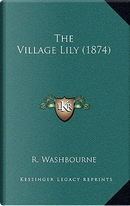 The Village Lily (1874) by R. Washbourne