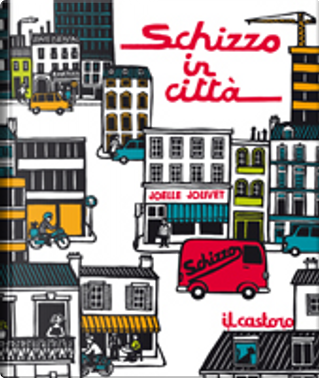 Schizzo in città by Jean-Luc Fromental, Joëlle Jolivet
