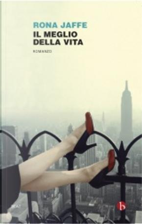 Il meglio della vita by Rona Jaffe