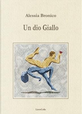 Un dio Giallo by Alessia Bronico