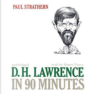 D. H. Lawrence in 90 Minutes by Paul Strathern