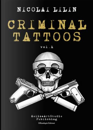 Criminal Tattoos by Nicolai Lilin