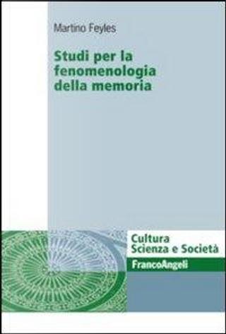 Studi per la fenomenologia della memoria by Martino Feyles