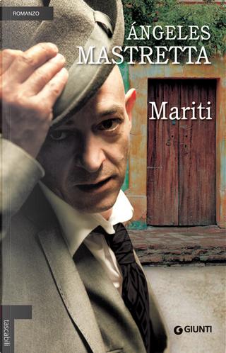 Mariti by Angeles Mastretta