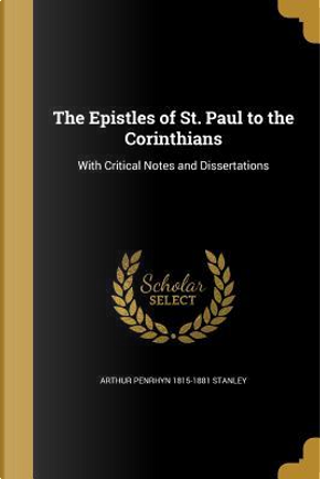 EPISTLES OF ST PAUL TO THE COR by Arthur Penrhyn 1815-1881 Stanley