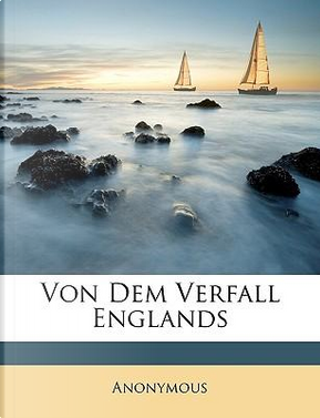 Von dem Verfall Englands by ANONYMOUS