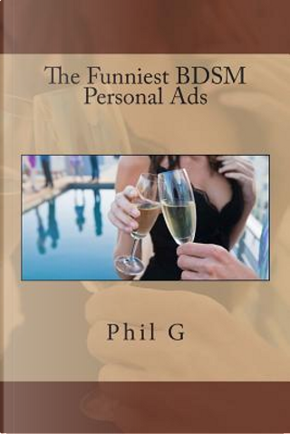 The Funniest Bdsm Personal Ads by Phil G.