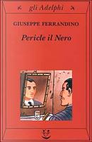 Pericle il Nero by Giuseppe Ferrandino