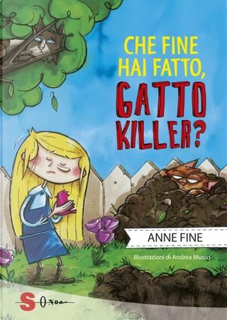 Che fine hai fatto, gatto killer? by Anne Fine