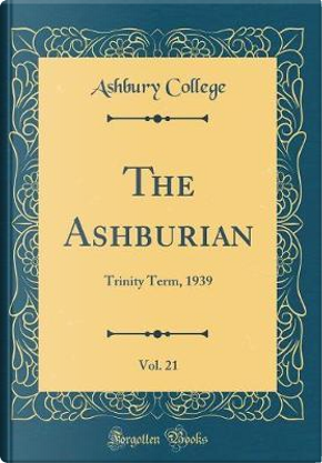 The Ashburian, Vol. 21 by Ashbury College