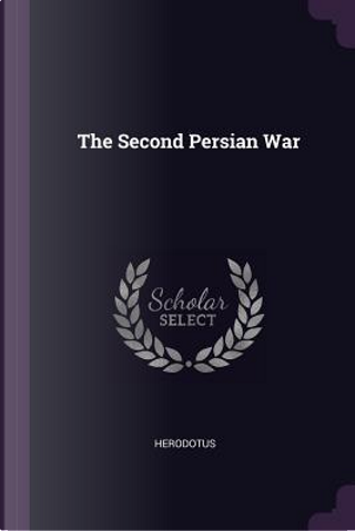 The Second Persian War by Herodotus