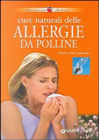Cure naturali delle allergie da polline by Roberto Chiej Gamacchio