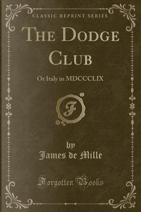 The Dodge Club by James De Mille