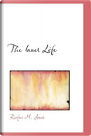 The Inner Life by Rufus M. Jones