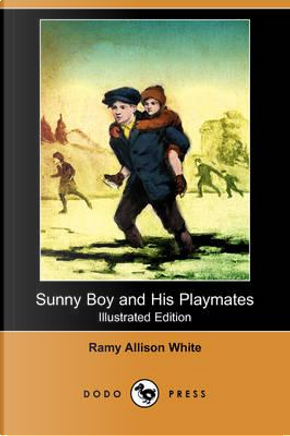 Sunny Boy and His Playmates by Ramy Allison White