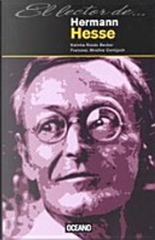 Hermann Hesse by Francesc Miralles, Katinka Roses