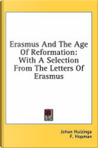 Erasmus and the Age of Reformation by Johan Huizinga
