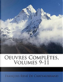 Oeuvres Compltes, Volumes 9-11 by Francois Auguste Rene De Chateaubriand