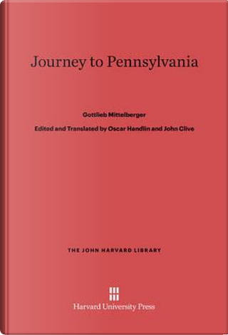 Journey to Pennsylvania by Gottlieb Mittelberger