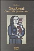 Neo-Alcesti. Canto alle quattro mura. Poesie per la musica by Ida Travi