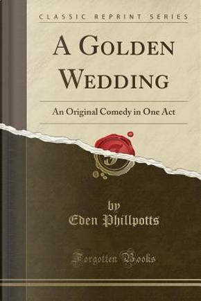 A Golden Wedding by Eden Phillpotts