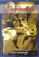 El necronomicón by D. R. Smith, David T. St. Albans, Frank Belknap Long, Fred Chappel, Fred L. Pelton, H. P. Lovecraft, Henry Dockweiller, John Brunner, L. Sprague de Camp, Lin Carter, Manly Wade Wellman, Martin D. Brown, Richard L. Tierney, Robert A. W. Lowndes, Robert M. Price, Robert Silverberg, Steffan B. Aletti
