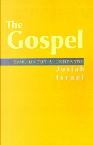 The Gospel by Josiah Israel