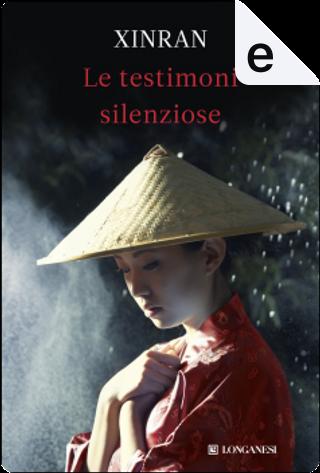 Le testimoni silenziose by Xinran