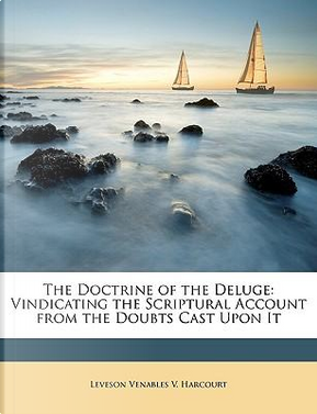 The Doctrine of the Deluge by Leveson Venables V. Harcourt