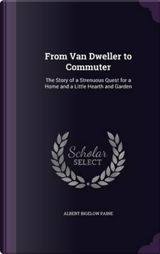 From Van Dweller to Commuter by Albert Bigelow Paine