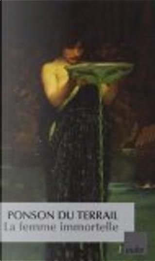 La femme immortelle by Pierre-Alexis Ponson du Terrail