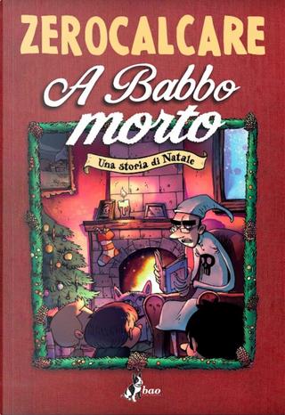 A Babbo morto by Zerocalcare