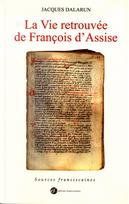 La vie retrouvée de François d'Assise by Jacques Dalarun