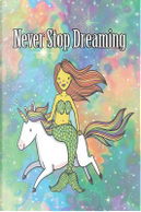 Never Stop Dreaming by Pea Ridge Publishing
