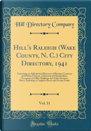 Hill's Raleigh (Wake County, N. C.) City Directory, 1941, Vol. 31 by Hill Directory Company