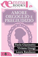 Amore, orgoglio e pregiudizio by Laura Randazzo, Paola Gianinetto, Viviana Giorgi