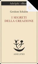 I segreti della creazione by Gershom Scholem
