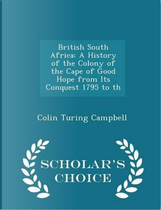 British South Africa by Colin Turing Campbell