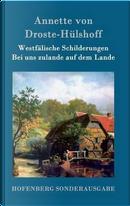 Westfälische Schilderungen / Bei uns zulande auf dem Lande by Annette von Droste-Hülshoff
