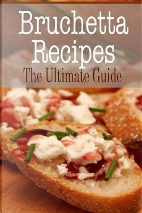 Bruschetta Recipes by Johanna Davidson