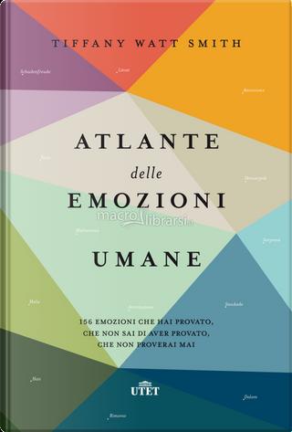 Atlante delle emozioni umane by Tiffany Watt Smith