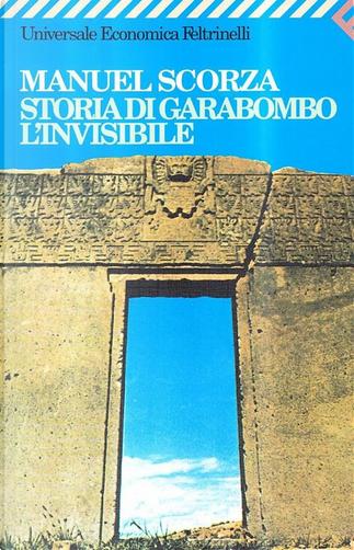 Storia di Garabombo, l'invisibile by Manuel Scorza
