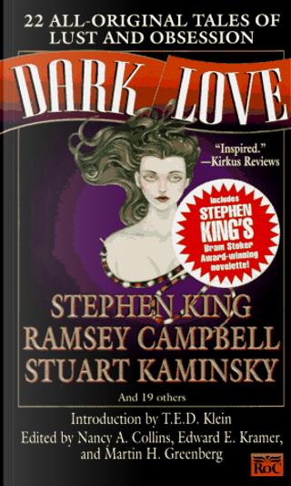 Dark Love by Edward E. Kramer, Martin H. Greenberg, Nancy A. Collins, Ramsey Campbell, Stephen King, Stuart Kaminsky