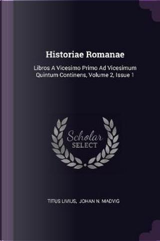 Historiae Romanae by Titus Livius