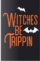 Witches Be Trippin by Vdv Publishing