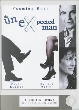 The Unexpected Man by Yasmina Reza