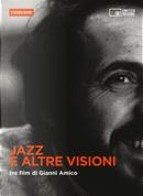 Jazz e altre visioni by Gianni Amico